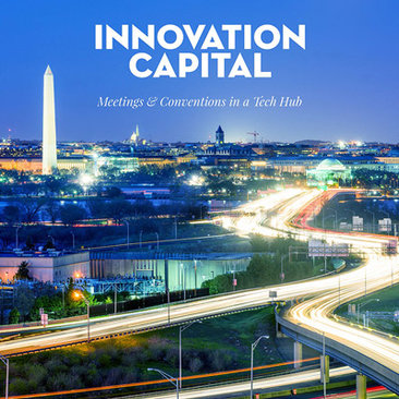 Innovation Capital - Meetings & Conventions in a Tech Hub - Washington, DC